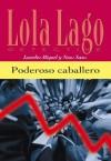 Poderoso caballero (Lola Lago, detective) (Spanish Edition) - Neus Sans, Lourdes Miquel