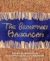 The Bronfman Haggadah - Edgar M. Bronfman, Jan Aronson