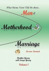 What Mama Never Told Me: About...Men, Motherhood and Marriage - Lessons Learned - Heather Young