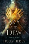Sky and Dew - Holly Heisey, Ellen Campbell