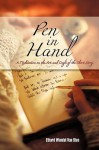 Pen in Hand: A Meditation on the Art and Craft of the Short Story - Ethard Wendel Van Stee