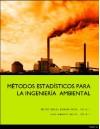Métodos Estadísticos para la Ingeniería Ambiental (Spanish Edition) - Hector Adolfo Quevedo Urias