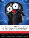 Two-Dimensional NMR Investigations of the Dynamic Conformations of Phospholipids and Liquid Crystals - Mei Hong