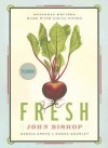Fresh: Seasonal Recipes Made With Local Foods - John Bishop