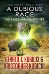 A Dubious Race: The Phoenician Stones (A Colton Banyon Mystery Book 14) - Gerald J. Kubicki, Kristopher Kubicki