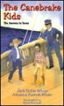The Canebrake Kids: Journey to Texas - Jack Noble White, Mark Mitchell