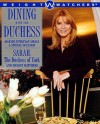 Dining with the Duchess: Making Everyday Meals a Special Occasion - Sarah Ferguson, Weight Watchers