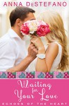Waiting for Your Love: An Echoes of the Heart Novella (Echoes of the Heart Series) - Anna DeStefano