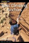 Basic Climbing Anchors - John Long