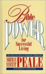 Bible Power for Successful Living: Helping You Solve Everyday Problems - Norman Vincent Peale, Donald T. Kauffman