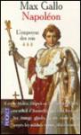 L'Empereur des rois (Napoléon, tome #3) - Max Gallo