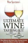 Wine Spectator's Ultimate Wine Tasting Kit - Harvey Steiman, Wine Spectator Magazine Staff, Wine Spectator