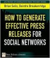 How to Generate Effective Press Releases for Social Networks - Brian Solis, Deirdre Breakenridge