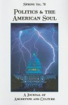 SPRING #78 POLITICS AND THE AMERICAN SOUL - Nancy Cater