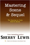 Mastering Scene & Sequel (The Dancing on Coals How-To Series Book 5) - Sherry Lewis