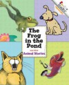 The Frog in the Pond and Other Animal Stories - Kathy Schulz, Stacey W. Hsu, Wil Mara