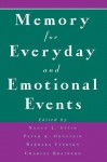 Memory for Everyday and Emotional Events - Nancy L. Stein, Peter A. Ornstein, Barbara Tversky, Charles Brainerd