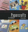 Weekend Projects: Papercrafts for Children - Vivienne Bolton