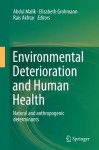 Environmental Deterioration and Human Health: Natural and anthropogenic determinants - Abdul Malik, Elisabeth Grohmann, Rais Akhtar