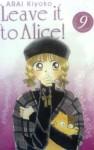 Leave it to Alice! Vol. 9 - Kiyoko Arai