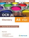 OCR(A) as Chemistry Unit F321, . Atoms, Bonds and Groups - Mike Smith
