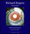 Richard Rogers Partnership (Works in Progress) - Richard Rogers, Richard Burdett, Peter Cook