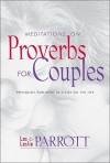 Meditations on Proverbs for Couples - Les Parrott III, Leslie Parrott