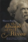 "Horton Foote's ""The Shape of the River"": The Lost Teleplay about Mark Twain, with History and Analysis; With Commentary by Mark Dawidziak - Horton Foote"