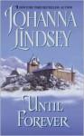 Until Forever - Johanna Lindsey