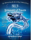 Billy: Messenger of Powers - Michaelbrent Collings