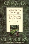 Conformed to His Image / Servant as His Lord: Lessons on Living Like Jesus - Oswald Chambers