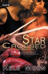 Star Crossed - Kele Moon