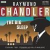 The Big Sleep: A BBC Full-Cast Radio Drama - Raymond Chandler, Toby Stephens, Full Cast