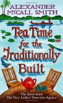 TEA TIME FOR THE TRADITIONALLY BUILT (NO 1 LADIES DETECTIVE AGENCY10) - Alexander McCall Smith