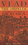 Vlad the Impaler: In Search of the Real Dracula - M.J. Trow