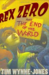 Rex Zero and the End of the World - Tim Wynne-Jones