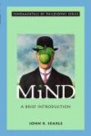 Mind: A Brief Introduction (Fundamentals of Philosophy) - John Rogers Searle
