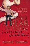 There's A Bear In There (And He Wants Swedish) - Merridy Eastman