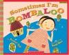 Sometimes I'm Bombaloo - Rachel Vail, Yumi Heo