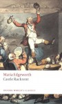 Castle Rackrent (Oxford World's Classics) - Maria Edgeworth, George Watson, Kathryn J. Kirkpatrick