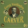 George Washington Carver - Tonya Bolden
