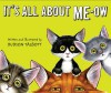 It's All About Me-Ow - Hudson Talbott