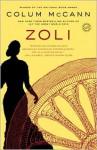 Zoli: A Novel - Colum McCann