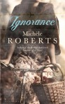 Ignorance - Michèle Roberts