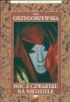 Noc z czwartku na niedzielę - Gaja Grzegorzewska