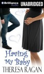 Having My Baby - Theresa Ragan