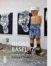 Georg Baselitz: Painting & Sculpture 1960-2008 - Georg Baselitz, Toni Stooss