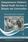 Comprehensive Children's Mental Health Services in Schools and Communities: A Public Health Problem-Solving Model [With CDROM] - Robyn S. Hess