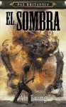 El Sombra (Pax Britannia: El Sombra, #1) - Al Ewing