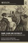 Crime, Violence, and the Modern State, 1600-1900: Shame, Blame, and Culpability - David Nash, Judith Rowbotham, Marianna Muravyeva